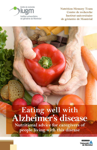 Eating Well With Alzheimer's Disease: Nutritional Advice For Caregivers Of People Living With this Disease