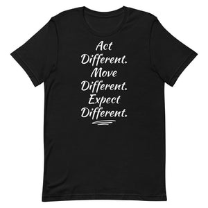 Open image in slideshow, Act Different. Move Different. Expect Different. ™ Unisex T-Shirt