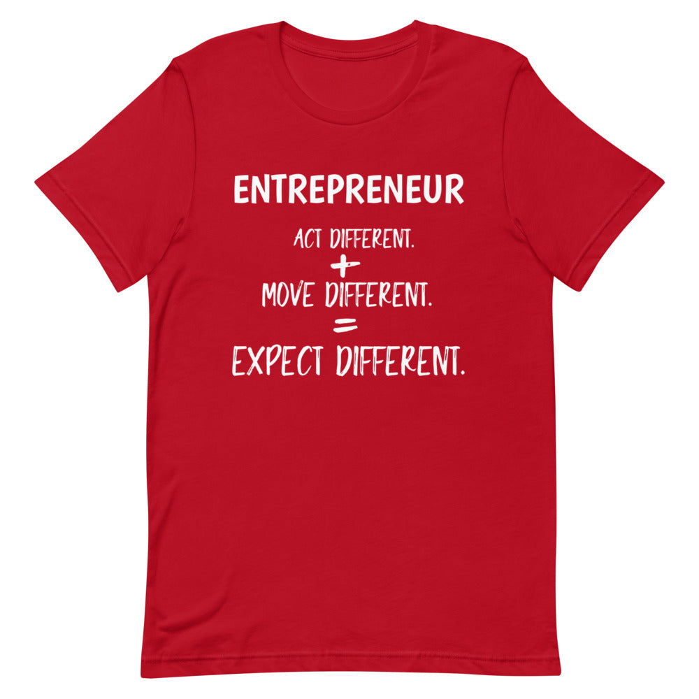 ENTREPRENEUR Act Different. + Move Different. = Expect Different. ™ Short-Sleeve Unisex T-Shirt