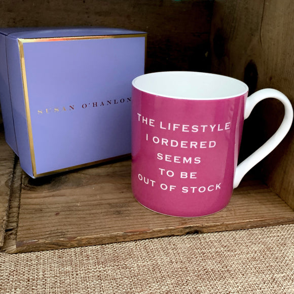 "Susan O'Hanlon - ""The Lifestyle I Ordered Seems To Be Out Of Stock"" - Fine Bone China Mug"