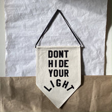Load image into Gallery viewer, don't hide your light by rayo & honey