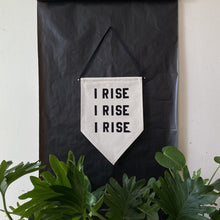 Load image into Gallery viewer, i rise i rise i rise. by rayo & honey