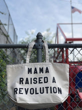 Load image into Gallery viewer, mama raised a revolution tote by rayo & honey