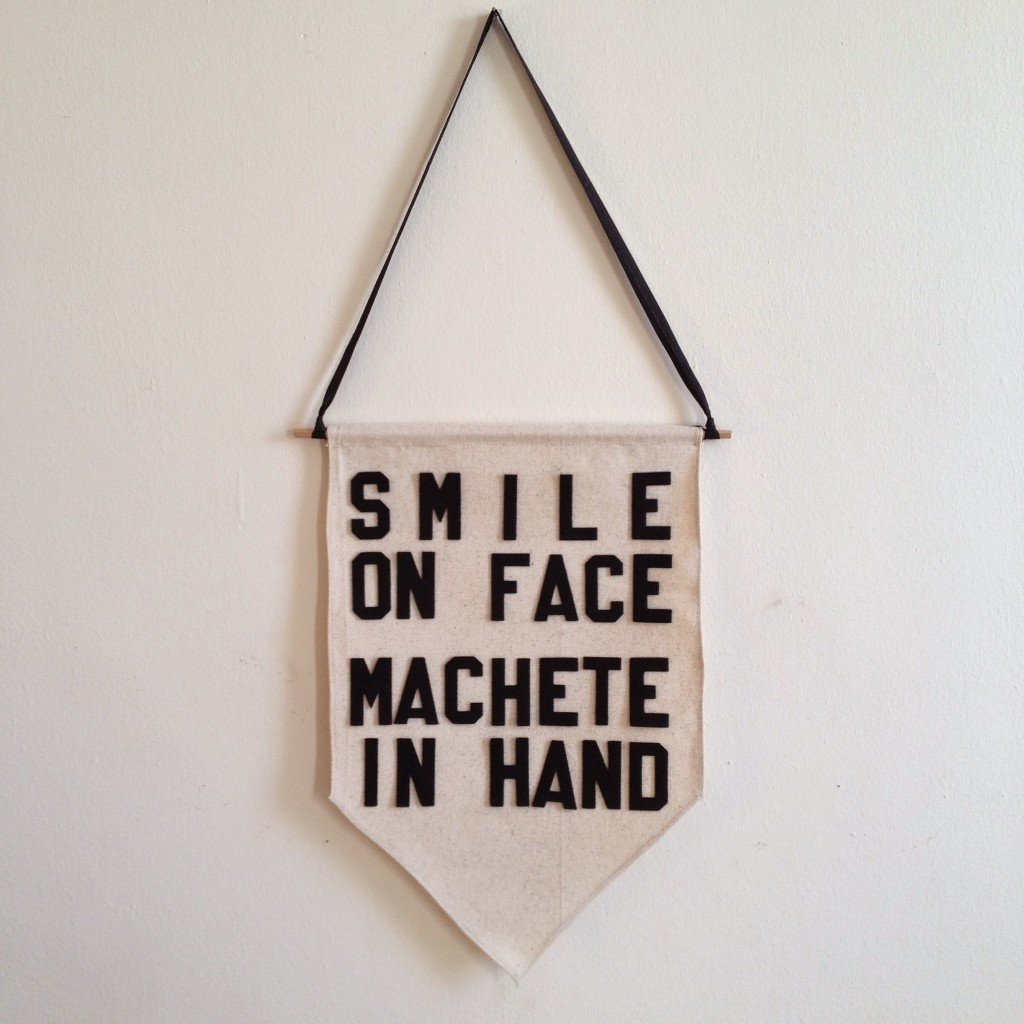 smile on face machete in hand by rayo & honey