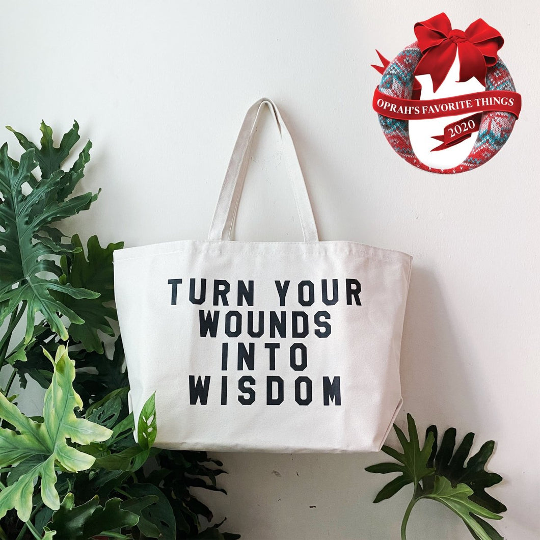 Turn Your Wounds Into Wisdom Tote by rayo & honey