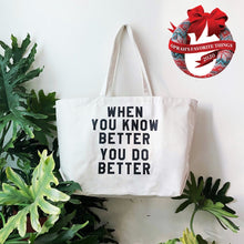 Load image into Gallery viewer, When You Know Better You Do Better Tote by rayo & honey