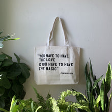 Load image into Gallery viewer, you have to have the love and you have to have the magic tote by rayo & honey
