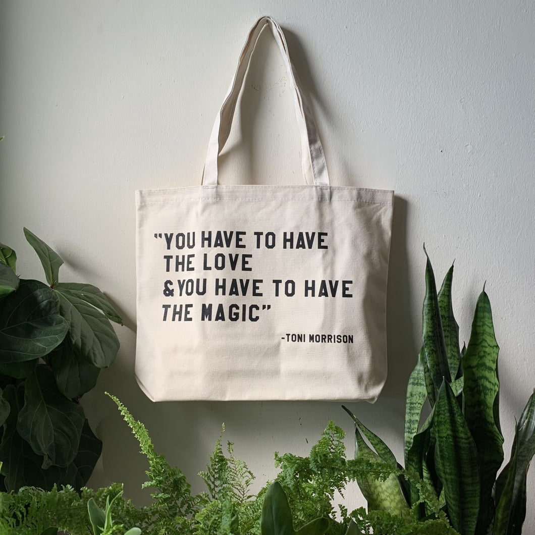 you have to have the love and you have to have the magic tote by rayo & honey