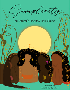 Simplicity: A Natural's Healthy Hair Guide