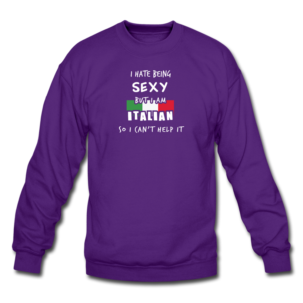 I hate being sexy but I am Italian Crewneck Sweatshirt - black