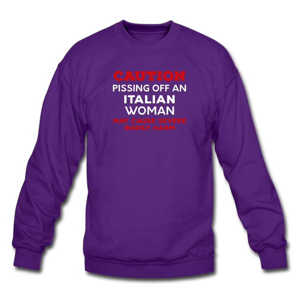 Caution Pissing Off An Italian Woman May Cause Severe Bodily Harm Crewneck Sweatshirt - black