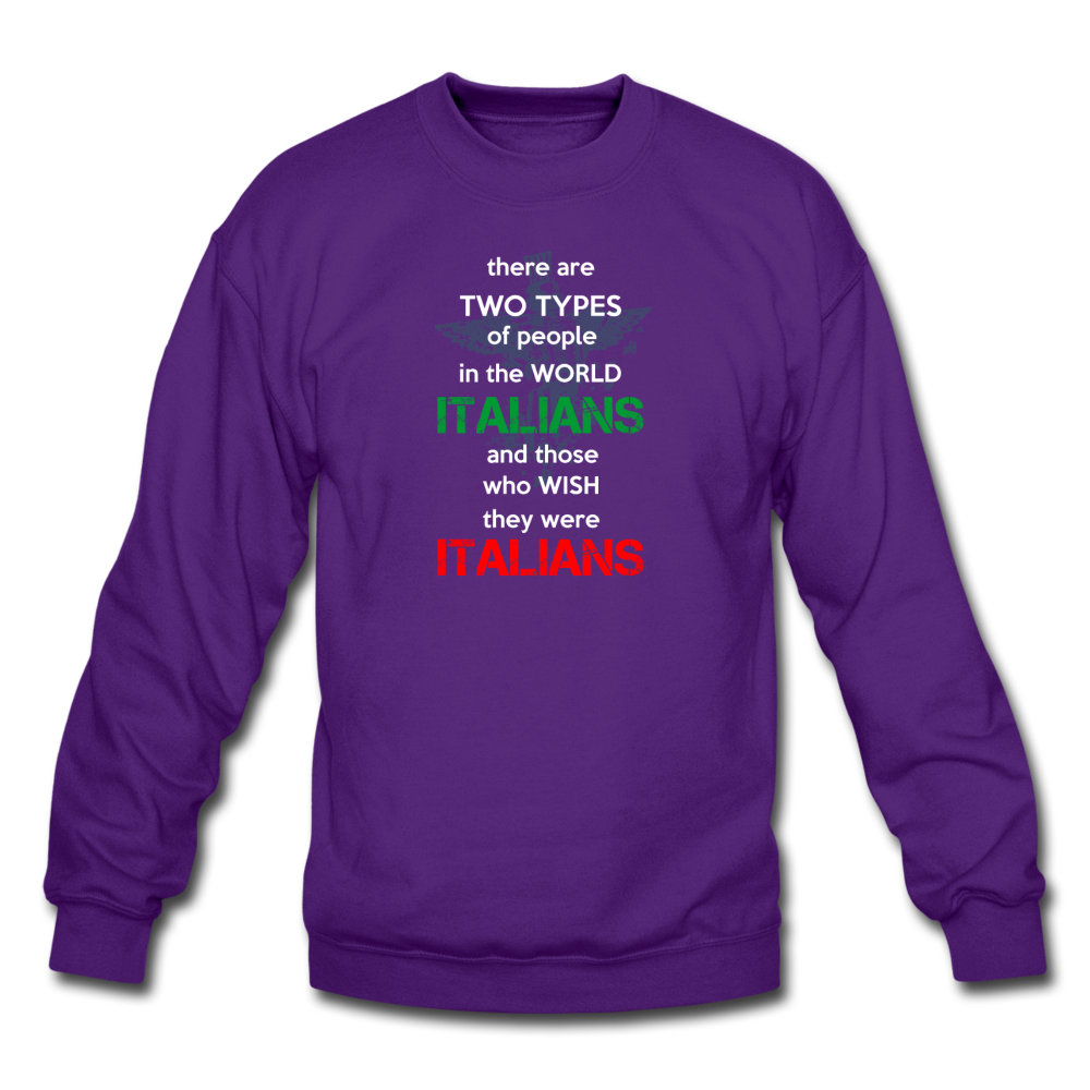 Two types of people in the world Italians and those who wish they were Italians Crewneck Sweatshirt - black