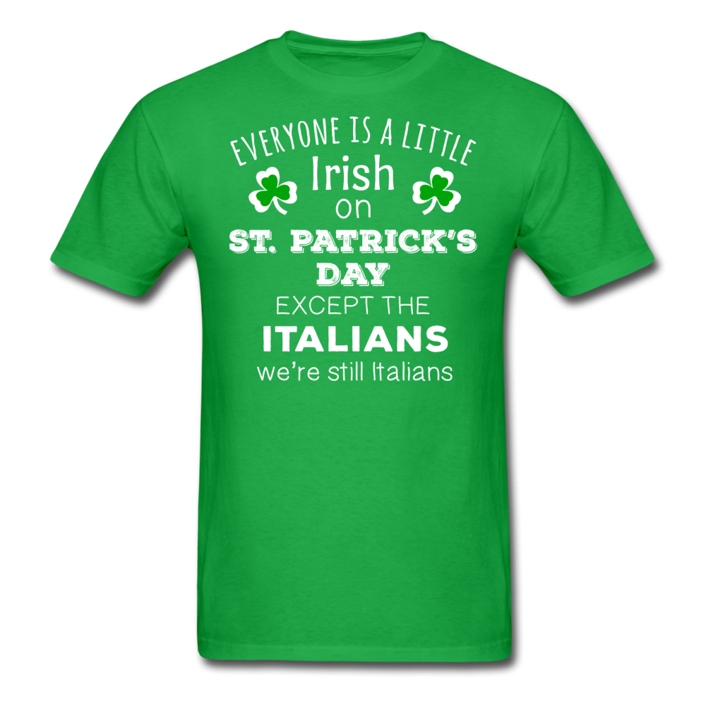 Everybody is a little Irish, except Italians T-shirt - bright green