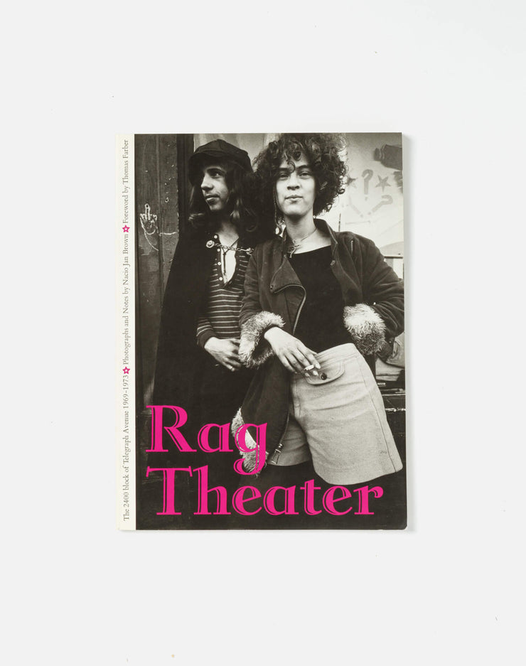 Rag Theater: The 2400 Block Of Telegraph Avenue 1969 to 1973