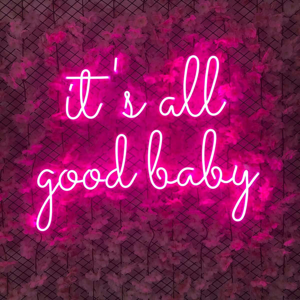 'It's All Good Baby' Neon Sign - Neon Chase