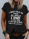 I Was Told To Check Print Women T-Shirt Colorful / S