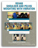 Shoulder/Pelvis Weighting with Vibration Rehab Poster