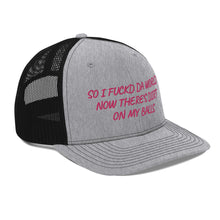 Load image into Gallery viewer, Dirt On My Balls Lyric Trucker Cap