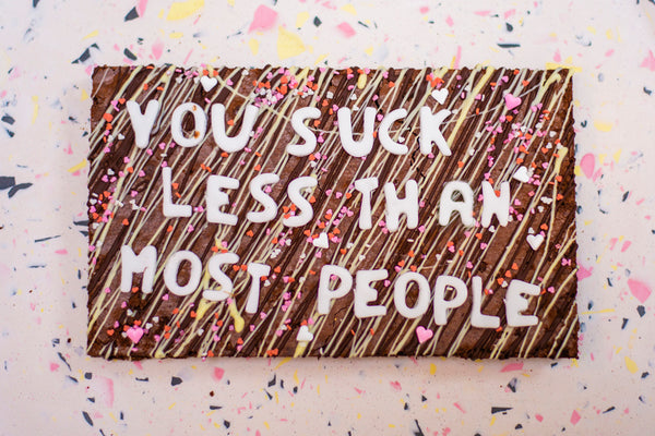 Chocolade Brownie - 'You suck less than most people'