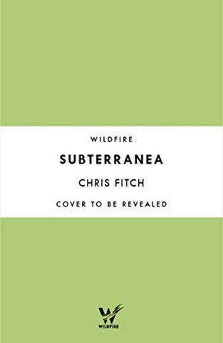 Subterranea: Discovering the Earth's Extraordinary Hidden Depths