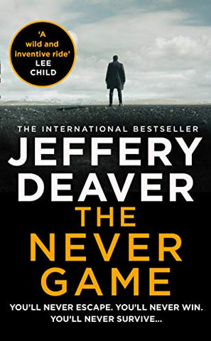 The Never Game: The most mysterious and riveting new thriller of 2019 from the No.1 Sunday Times bestselling author of The Bone Collector. (Colter Shaw Thriller, Book 1)