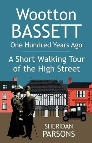 Wootton Bassett One Hundred Years Ago - A Short Walking