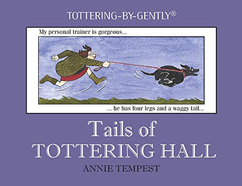 Tails of Tottering Hall (Tottering-By-Gently)