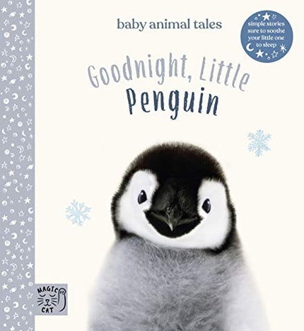 Goodnight, Little Penguin: Simple stories sure to soothe your little one to sleep (Baby Animal Tales)