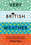 Very British Weather: Over 365 Hidden Wonders from the WorldÕs Greatest Forecasters