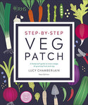 RHS Step-by-Step Veg Patch: A Foolproof Guide to Every Stage of Growing Fruit and Veg