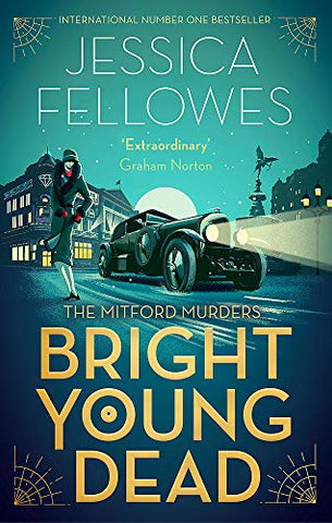 Bright Young Dead: Pamela Mitford and the treasure hunt murder (The Mitford Murders)