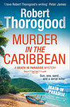 Murder in the Caribbean: A gripping, escapist cosy crime mystery from the creator of the hit TV series Death in Paradise (A Death in Paradise Mystery, Book 4)