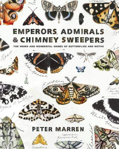 Emperors, Admirals and Chimney-Sweepers: The weird and wonderful names of butterflies and moths