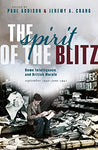 The Spirit of the Blitz: Home Intelligence and British Morale, September 1940 - June 1941