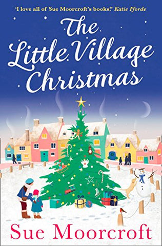 The Little Village Christmas: The most heartwarming, cosy romance you'll read this Christmas!