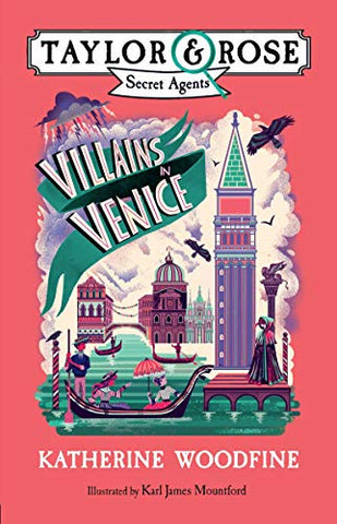 Villains in Venice (Taylor and Rose Secret Agents 3) (Taylor & Rose Secret Agents 3)