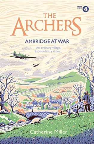 The Archers: Ambridge At War (Volume 1)