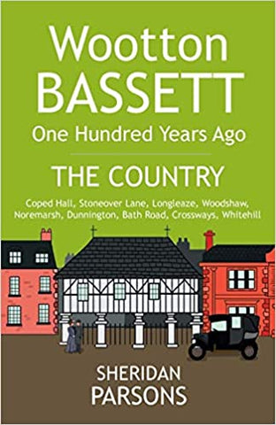 Wootton Bassett One Hundred Years Ago - The Country: