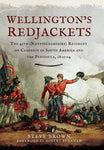Wellington's Redjackets: The 45th (Nottinghamshire) Regiment on Campaign in South America and the Peninsula, 1805-14