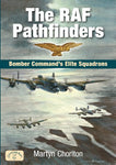 The RAF Pathfinders: Bomber Command's Elite Squadron: Bomber Command's Elite Squadron
