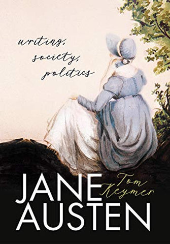 Jane Austen: Writing, Society, Politics