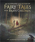 An Illustrated Collection of Fairy Tales for Brave Children Hardcover