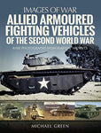 Allied Armoured Fighting Vehicles of the Second World War (Images of War)