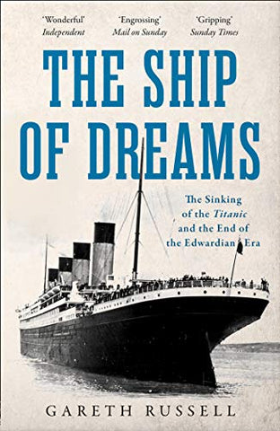 "The Ship of Dreams: The Sinking of the ""Titanic"" and the End of the Edwardian Era"