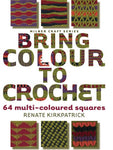 Bring Colour to Crochet: 64 multi-coloured squares (Milner Craft (Paperback))