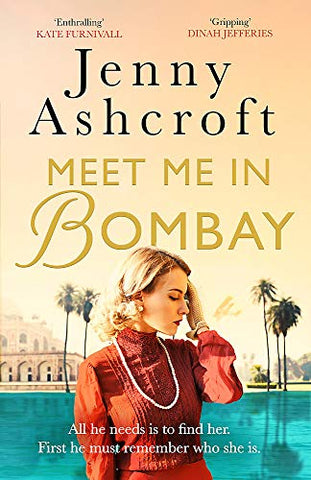 Meet Me in Bombay: All he needs is to find her. First, he must remember who she is.