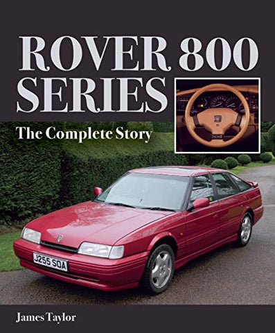 Rover 800 Series: The Complete Story