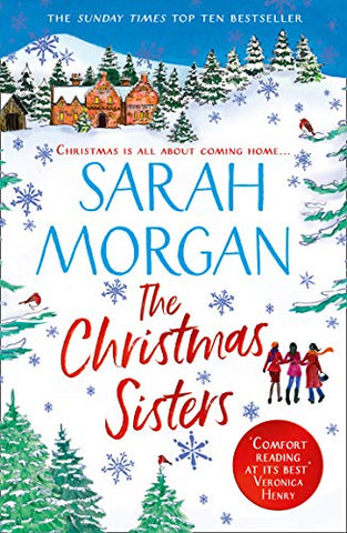 The Christmas Sisters: The Sunday Times top ten feel-good and romantic bestseller!