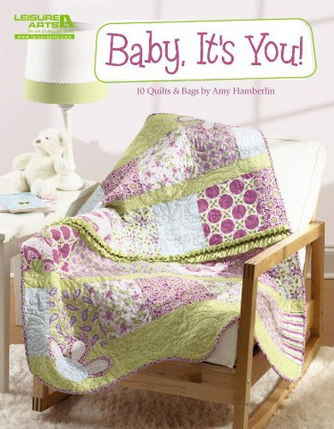 Baby, It's You!: 10 Quilts & Bags