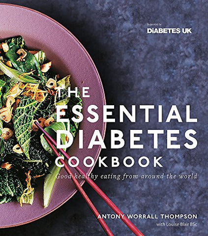 The Essential Diabetes Cookbook: Good healthy eating from around the world. Supported by Diabetes UK.